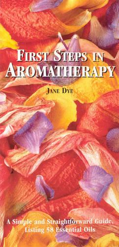 First Steps In Aromatherapy (Paperback)