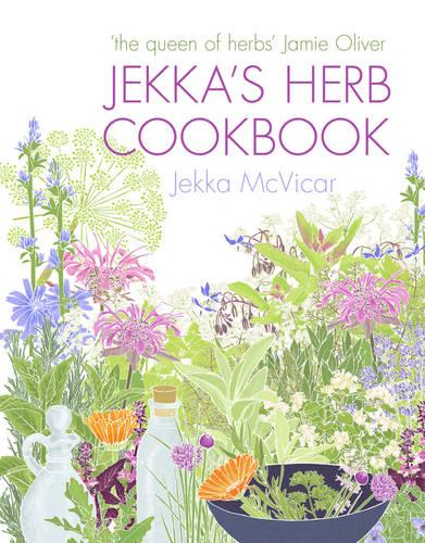 Jekka's Herb Cookbook: Foreword by Jamie Oliver (Hardback)