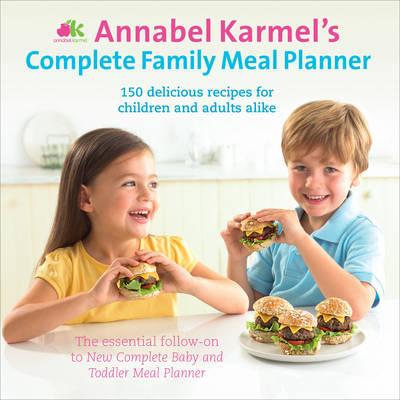 Annabel Karmel's Complete Family Meal Planner (Hardback)