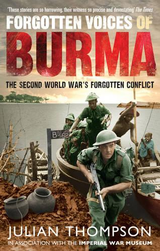 Forgotten Voices of Burma: The Second World War's Forgotten Conflict (Paperback)