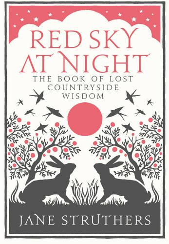 Red Sky at Night: The Book of Lost Country Wisdom (Hardback)