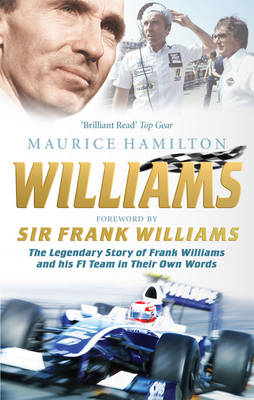 Williams: The Legendary Story of Frank Williams and His F1 Team in Their Own Words (Paperback)
