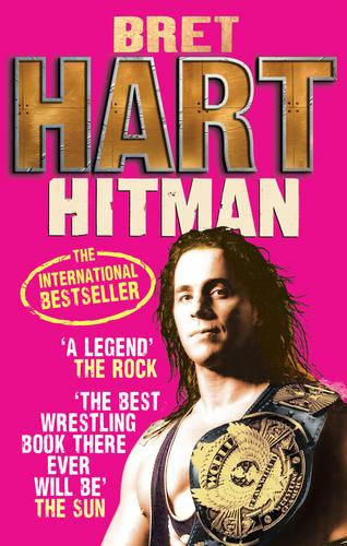 Hitman: My Real Life in the Cartoon World of Wrestling (Paperback)