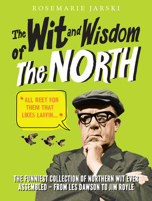 The Wit and Wisdom of the North (Paperback)