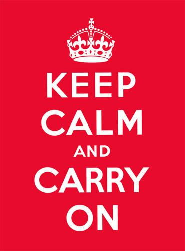 Keep Calm and Carry On: Good Advice for Hard Times (Hardback)