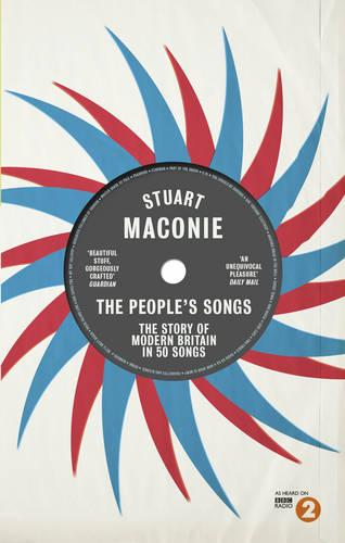 The People's Songs: The Story of Modern Britain in 50 Records (Paperback)