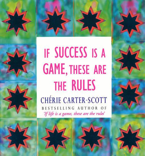 If Success Is A Game, These Are The Rules (Paperback)