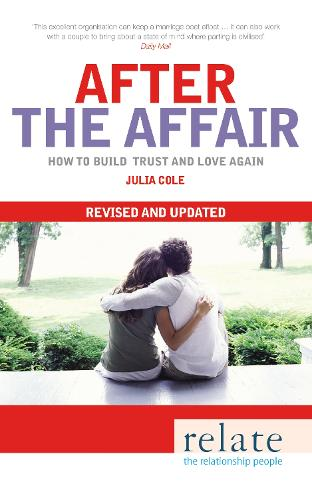 Relate - After The Affair: How to build trust and love again (Paperback)