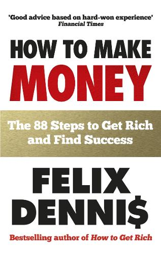 How to Make Money: The 88 Steps to Get Rich and Find Success (Paperback)