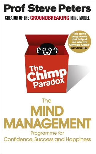 The Chimp Paradox: The Acclaimed Mind Management Programme to Help You Achieve Success, Confidence and Happiness (Paperback)