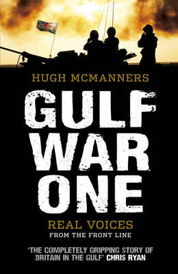 Gulf War One: Real Voices from the Front Line (Hardback)
