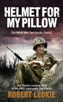 Helmet for My Pillow: The World War Two Pacific Classic (Paperback)
