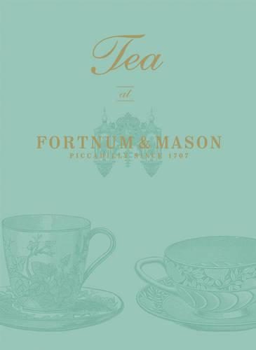 Tea at Fortnum & Mason (Hardback)