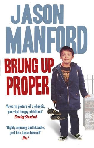 Brung Up Proper: My Autobiography (Paperback)