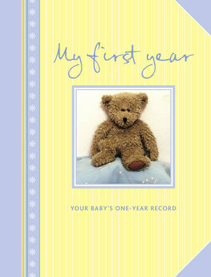 My First Year: Your Baby's One-year Record (Hardback)