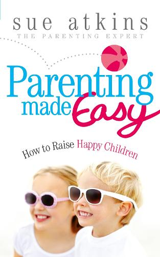 Parenting Made Easy: How to Raise Happy Children (Paperback)