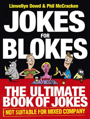Jokes for Blokes: The Ultimate Book of Jokes not Suitable for Mixed Company (Paperback)