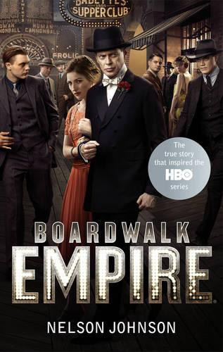 Boardwalk Empire: The Birth, High Times and the Corruption of Atlantic City (Paperback)