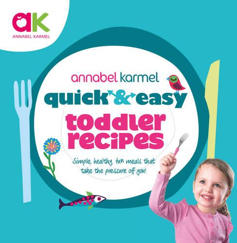 Quick and Easy Toddler Recipes (Hardback)
