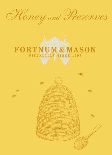 Fortnum & Mason Honey & Preserves (Hardback)