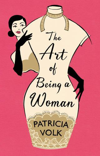 The Art of Being a Woman: My Mother, Schiaparelli, and Me (Hardback)