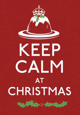 Keep Calm at Christmas (Hardback)