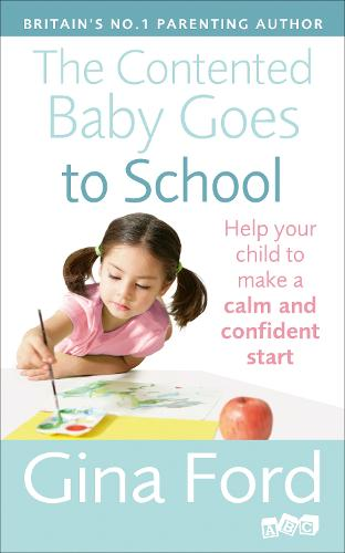 The Contented Baby Goes to School: Help your child to make a calm and confident start (Paperback)