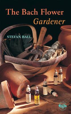 The Bach Flower Gardener (Paperback)