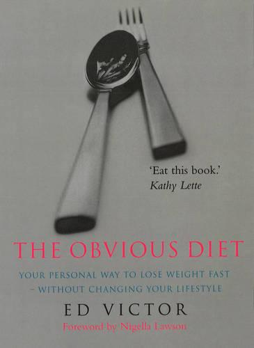 The Obvious Diet: Your Personal Way to lose Weight Fast - Without Changing Your Lifestyle (Paperback)