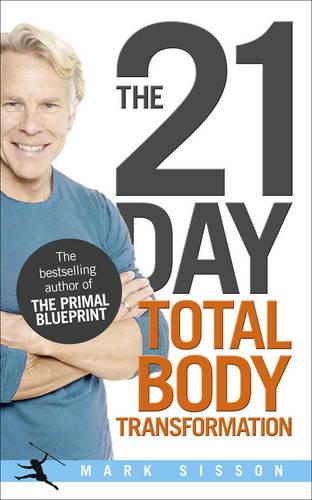 The 21-Day Total Body Transformation: A Complete Step-by-Step Gene Reprogramming Action Plan (Paperback)