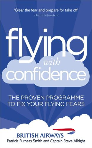 Flying with Confidence: The proven programme to fix your flying fears (Paperback)