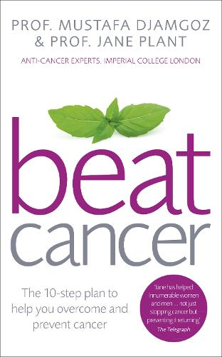 Beat Cancer: How to Regain Control of Your Health and Your Life (Paperback)