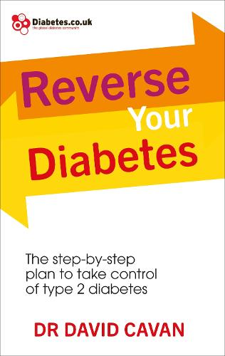 Reverse Your Diabetes: The Step-by-Step Plan to Take Control of Type 2 Diabetes (Paperback)