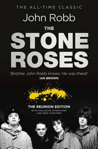 The Stone Roses And The Resurrection of British Pop: The Reunion Edition (Paperback)