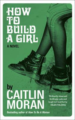 How to Build a Girl (Hardback)