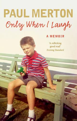 Only When I Laugh: My Autobiography (Paperback)
