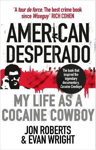 American Desperado: My life as a Cocaine Cowboy (Paperback)