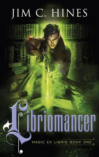 Libriomancer - Magic Ex Libris (Paperback)