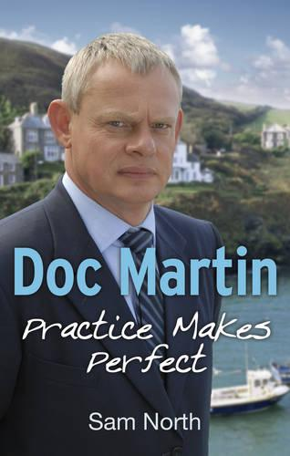 Doc Martin: Practice Makes Perfect - Doc Martin (Paperback)