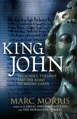 King John: Treachery, Tyranny and the Road to Magna Carta (Hardback)