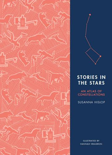 Stories in the Stars: An Atlas of Constellations (Hardback)