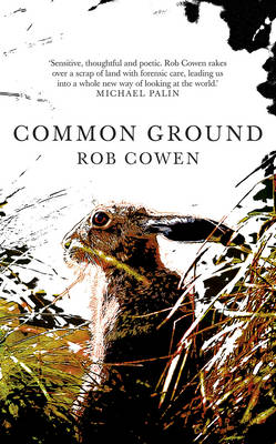 Common Ground: One of Britain's Favourite Nature Books as featured on BBC's Winterwatch (Hardback)
