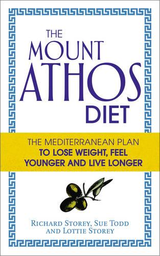 The Mount Athos Diet: The Mediterranean Plan to Lose Weight, Feel Younger and Live Longer (Paperback)
