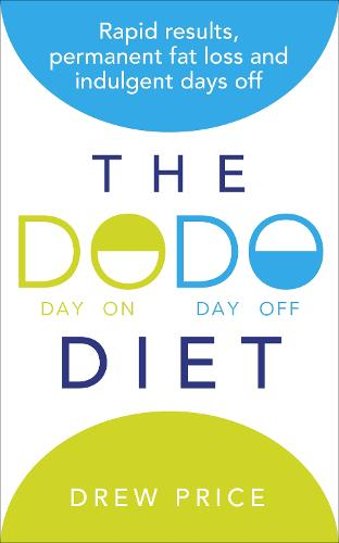 The DODO Diet: Rapid results, permanent fat loss and indulgent days off (Paperback)