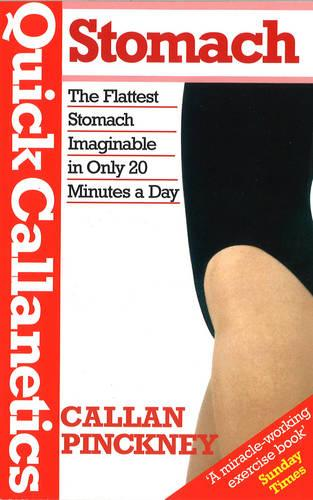 Quick Callanetics-Stomach: The Flattest Stomach Imaginable in Only 20 Minutes a Day (Paperback)