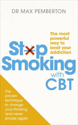 Stop Smoking with CBT: The most powerful way to beat your addiction (Paperback)