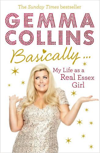 Basically...: My Life as a Real Essex Girl (Paperback)