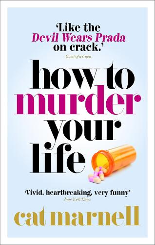 How to Murder Your Life (Paperback)