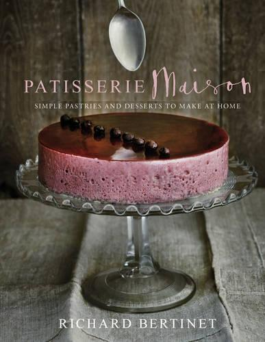 Patisserie Maison: The step-by-step guide to simple sweet pastries for the home baker (Hardback)