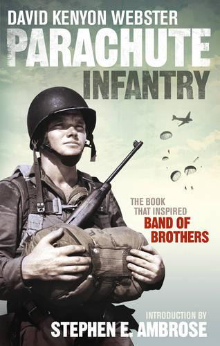 Parachute Infantry: The book that inspired Band of Brothers (Paperback)